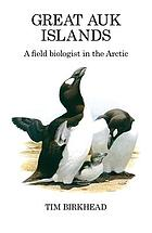 Great Auk Islands : a field biologist in the Arctic