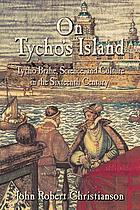 On Tycho's island : Tycho Brahe, science, and culture in the sixteenth century