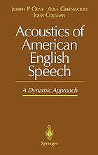 Acoustics of American English speech : a dynamic approach