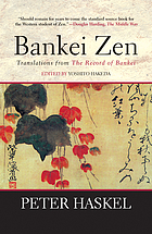 Bankei Zen : translations from the Record of Bankei