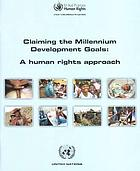 Claiming the Millennium Development Goals : a human rights approach