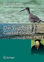 Das Vogelbuch von Conrad Gessner (1516-1565) Ein Archiv für avifaunistische Daten
