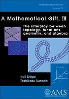 A mathematical gift : the interplay between topology, functions, geometry, and algebra