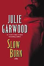 Slow burn : a novel