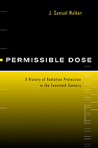 Permissible dose a history of radiation protection in the twentieth century