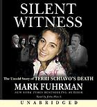 Silent witness the untold story of Terry Schiavo's death