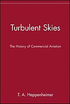 Turbulent skies : the history of commercial aviation