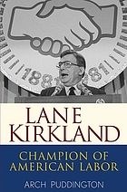 Lane Kirkland : champion of American labor