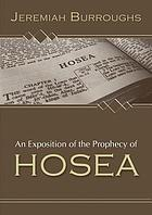 An exposition of the prophesie of Hosea begun in divers lectvres vpon the first three chapters at Michaels Cornhill, London