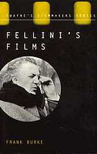 Fellini's films : from postwar to postmodern