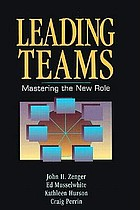 Leading teams : mastering the new role