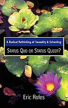A radical rethinking of sexuality and schooling : status quo or status queer