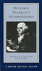 Benjamin Franklin's autobiography : an authoritative text, backgrounds, criticism