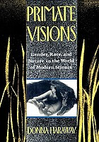 Primate visions : gender, race, and nature in the world of modern science
