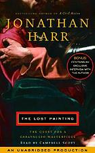 The lost painting [the quest for a Caravaggio masterpiece]