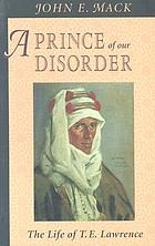 A prince of our disorder : the life of T.E. Lawrence