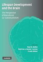 Lifespan development and the brain : the perspective of biocultural co-constructivism