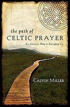 The path of Celtic prayer : an ancient way to everyday joy