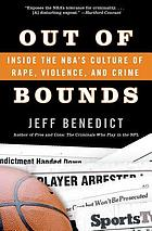 Out of bounds : inside the NBA's culture of rape, violence, and crime