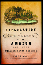 Exploration of the valley of the Amazon : made under direction of the Navy Department