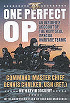 One perfect op : an insider's account of the Navy Seal Special Warfare teams