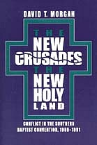 The new crusades, the new Holy Land conflict in the Southern Baptist Convention, 1969-1991