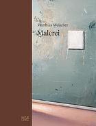 Matthias Weischer : Malerei = painting