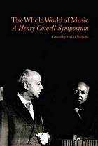 The whole world of music : a Henry Cowell symposium