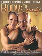 BodyChange : the 21-day fitness program for changing your body-- and changing your life