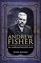 Andrew Fisher an underestimated man