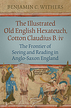 The illustrated Old English Hexateuch, Cotton Claudius B.iv : the frontier of seeing and reading in Anglo-Saxon England