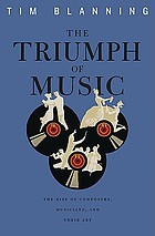 The triumph of music : the rise of composers, musicians and their art