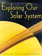 Exploring our solar system
