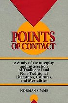 Points of contact : a study of the interplay and intersection of traditional and non-traditional literatures, cultures, and mentalities