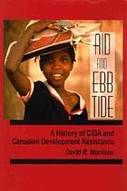 Aid and ebb tide : a history of CIDA and Canadian development assistance