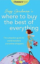 Suzy Gershman's Where to buy the best of everything : the outspoken guide for world travelers and online shoppers