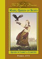 Mary, Queen of Scots, queen without a country