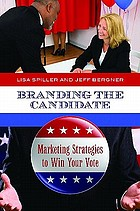 Branding the candidate marketing strategies to win your vote