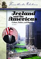 Ireland and the Americas : culture, politics, and history : a multidisciplinary encyclopedia