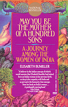 May you be the mother of a hundred sons : a journey among the women of India