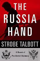 The Russia hand : a memoir of presidential diplomacy