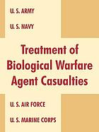 Treatment of biological warfare agent casualties : field manual