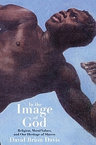 In the image of God : religion, moral values, and our heritage of slavery