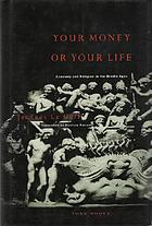 Your money or your life : economy and religion in the Middle Ages