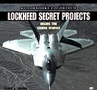 Lockheed secret projects : inside the Skunk Works
