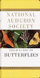 The Audubon Society field guide to North American butterfliesNational Audubon Society field guide to North American butterflies