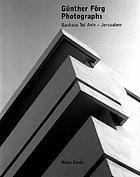 Günther Förg : photographs : Bauhaus Tel Aviv--Jerusalem