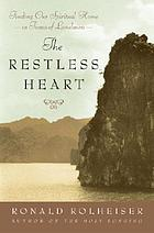The restless heart : finding our spiritual home