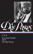U.S.A.: The 42nd parallel ; 1919 ; The big money