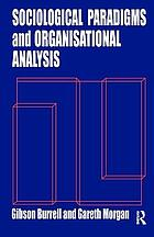 Sociological paradigms and organisational analysis : elements of the sociology of corporate life